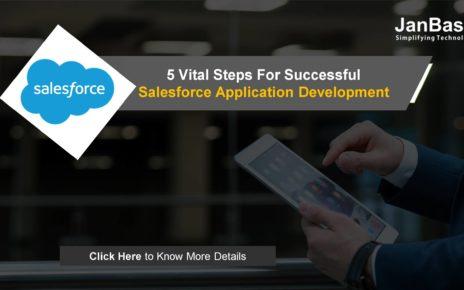 5 Vital Steps for Successful Salesforce Application Development