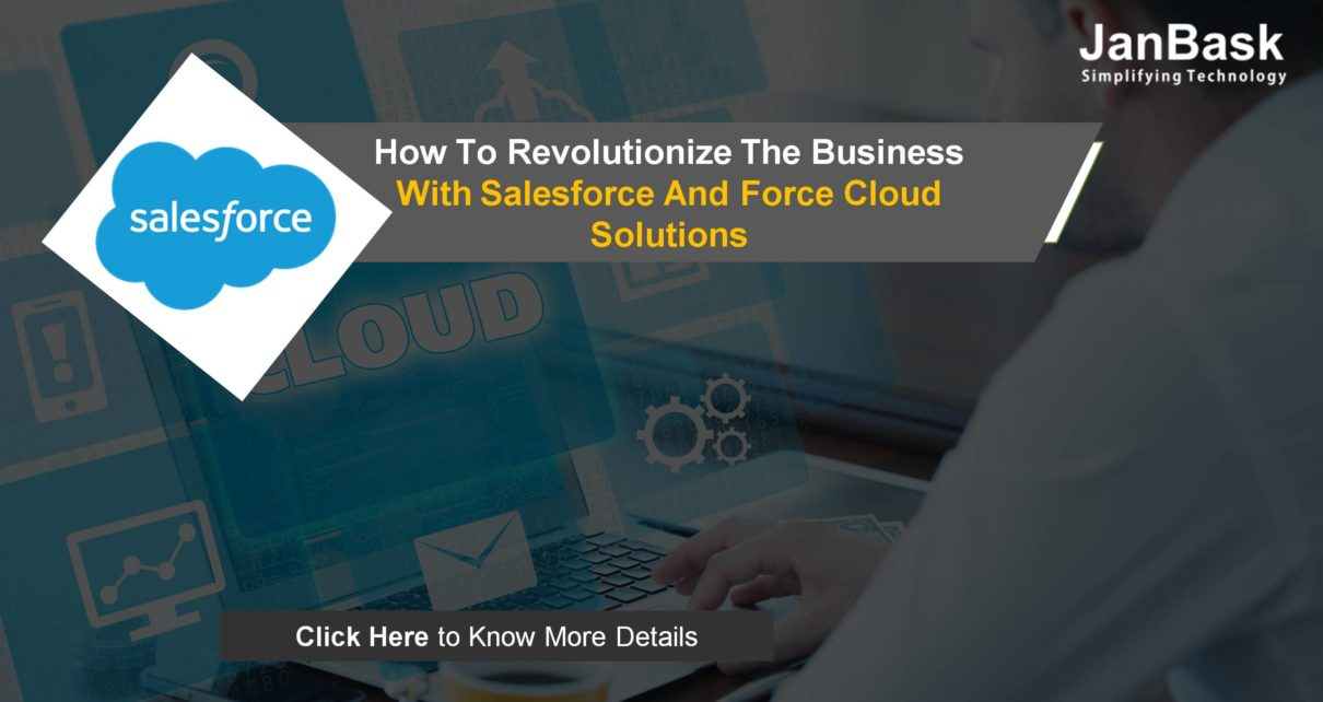 How To Revolutionize the Business with Salesforce and Force Cloud Solutions