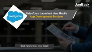 Salesforce launched New Mobile App Development Services