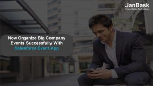 Now Organize Big Company Events Successfully With Salesforce Event App