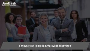 5 Ways How to Keep Employees Motivated