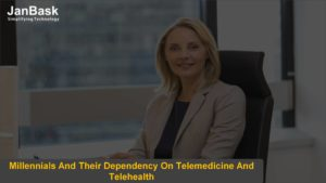 Millennials And Their Dependency On Telemedicine And Telehealth