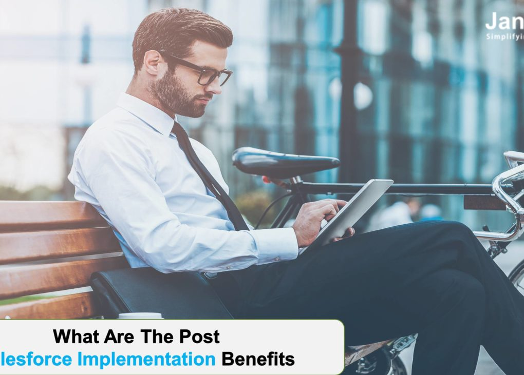 What Are The Post Salesforce Implementation Benefits?