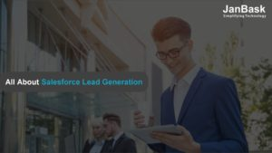 All About Salesforce Lead Generation