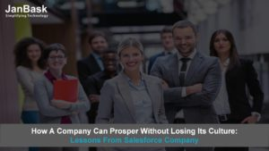 How A Company Can Prosper Without Losing Its Culture: Lessons From Salesforce Company