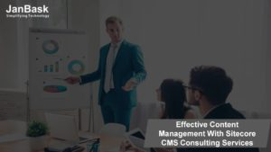 Effective Content Management With Sitecore CMS Consulting Services