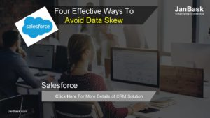 Four Effective Ways To Avoid Data Skew in salesforce