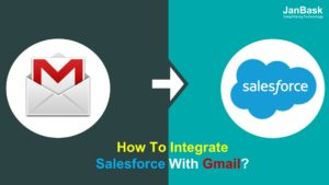 How To Integrate Salesforce With Gmail?