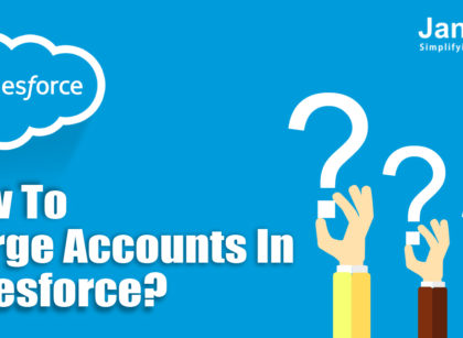 How to Merge Accounts In Salesforce?