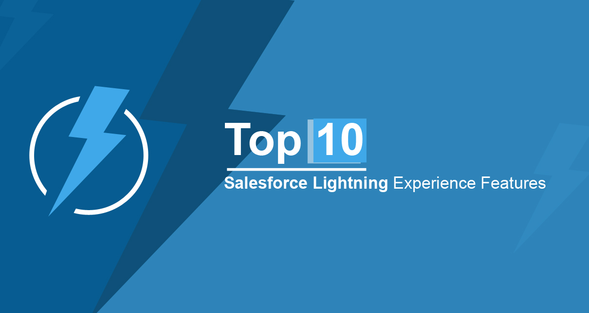 What Is Salesforce Lightning Top 10 Lightning Experience Features