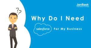 Why Do I Need Salesforce for My Business