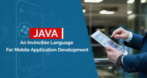 Java an Invincible Language for Mobile Application Development