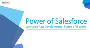 Power of Salesforce Low Code App Development - Future of IT World