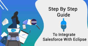 Step by Step Guide to Integrate Salesforce with Eclipse