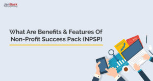 What Are Benefits & Features of Non-profit Success Pack (NPSP)
