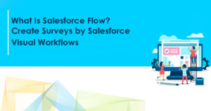 What Is Salesforce Flow?