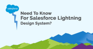 What Do You Need To Know For Salesforce Lightning Design System?