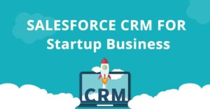 Salesforce CRM for Startup Business