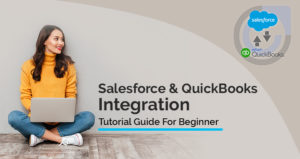 Salesforce and QuickBooks Integration Tutorial Guide For Beginner