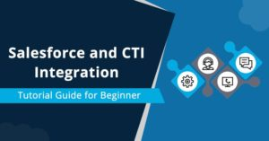 Salesforce and CTI Integration Tutorial Guide