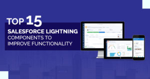 Top 15 Salesforce Lightning Components to Improve Functionality
