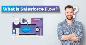 What is Salesforce Flow? Features of Salesforce Flow & Flow Creation