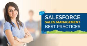 Top 10 Prominent Practices of Salesforce Sales Management