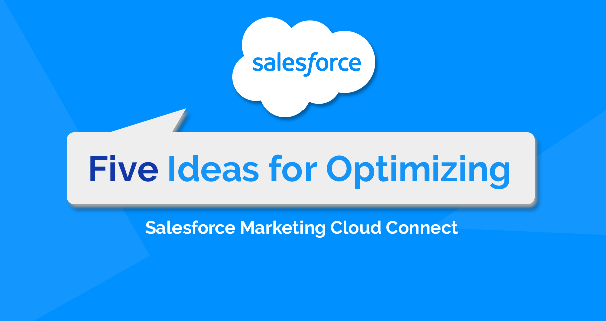 5 Stunning Ways to Optimize Salesforce Marketing Cloud Connect