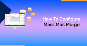 How To Configure Mass Mail Merge In Salesforce