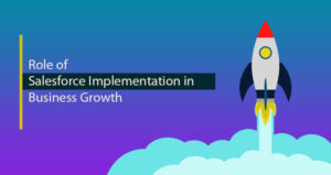 Benefits of Salesforce Implementation in Business Growth