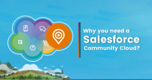What Is The Significance Of Salesforce Community Cloud For Your Business?