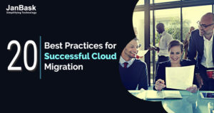 20 Best Practices for Successful Cloud Migration