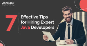 7 Effective Tips for Hiring Expert Java Developers