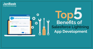 Top 5 Benefits of Salesforce Lightning App Development