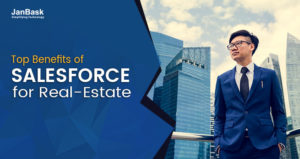 What are the Top Benefits of Salesforce for Real-Estate?