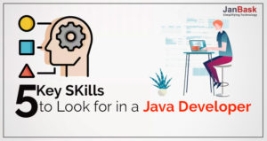 5 Key SKills to Look for in a Java Developer