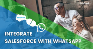 How to Integrate Salesforce with WhatsApp