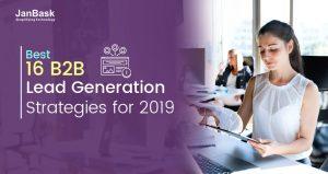Top 16 Best B2B lead Generation Strategies for 2019