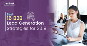 Best 16 B2B lead generation strategies for 2019