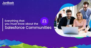 Everything that you must know about the Salesforce Communities