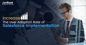 How to Increase the User Adoption Rate of Salesforce Implementation?