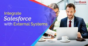 What are the ways to Integrate Salesforce with External Systems?