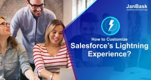How to Customize Salesforce's Lightning Experience?