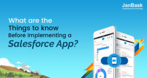 What are the Things to Know Before Implementing a Salesforce App?