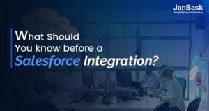 What should you know before a Salesforce Integration