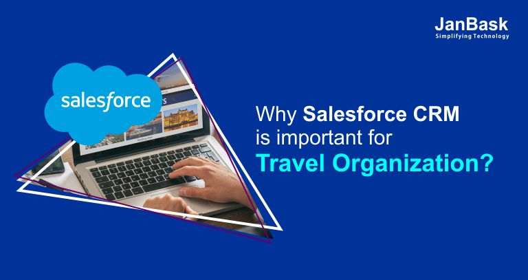 Why Salesforce CRM is Important for Travel Organization? | JanBask