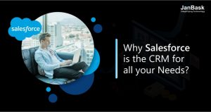 Why Salesforce is the CRM for All Your Needs