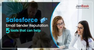 Salesforce Email Sender Reputation- 5 tools that can help