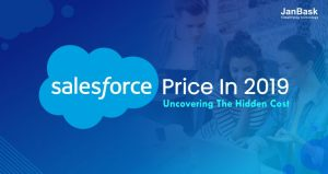 Salesforce Price In 2019 - Uncovering The Hidden Cost