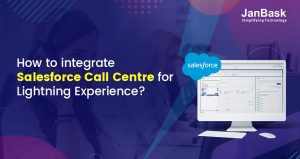 How to integrate Salesforce Call Centre for Lightning Experience?